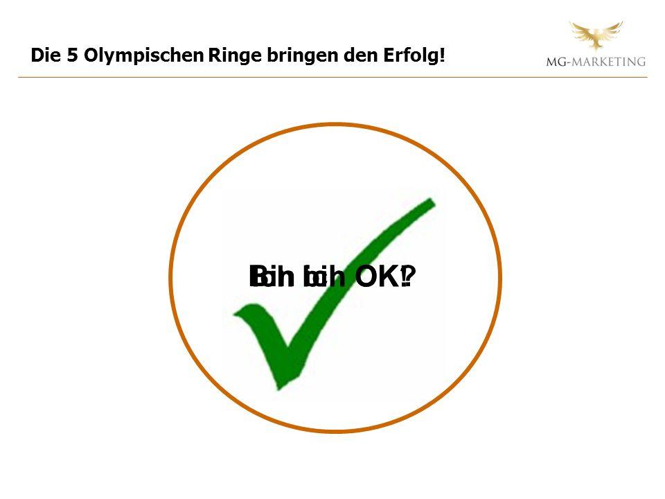 Bin ich OK? Die 5 Olympischen Ringe bringen den Erfolg! Ich bin OK!