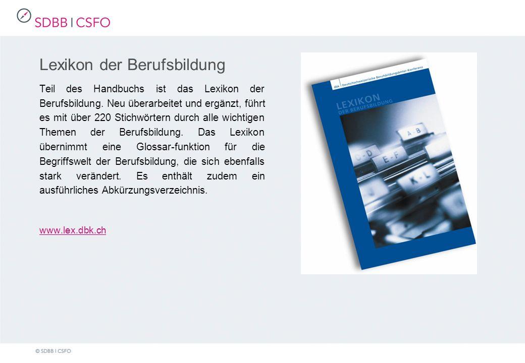 Lexikon der Berufsbildung Teil des Handbuchs ist das Lexikon der Berufsbildung.