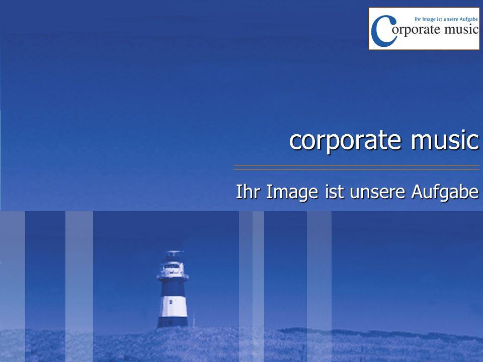 corporate music Ihr Image ist unsere Aufgabe