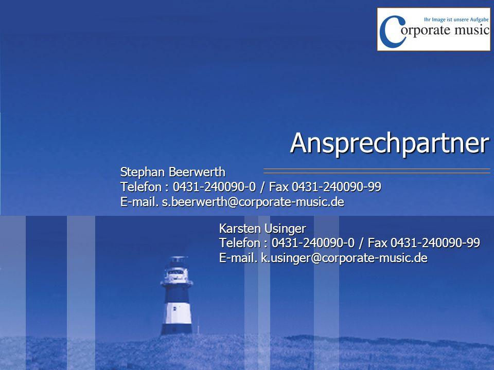 Ansprechpartner Stephan Beerwerth Telefon : 0431-240090-0 / Fax 0431-240090-99 E-mail. s.beerwerth@corporate-music.de Karsten Usinger Telefon : 0431-2
