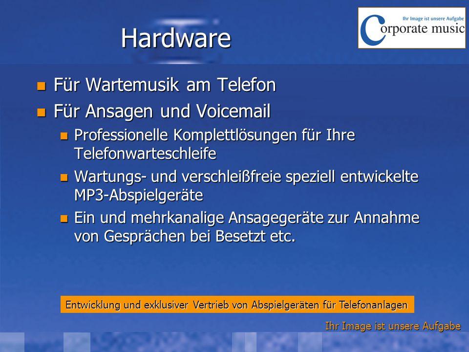 Ihr Image ist unsere Aufgabe Hardware Für Wartemusik am Telefon Für Wartemusik am Telefon Für Ansagen und Voicemail Für Ansagen und Voicemail Professi