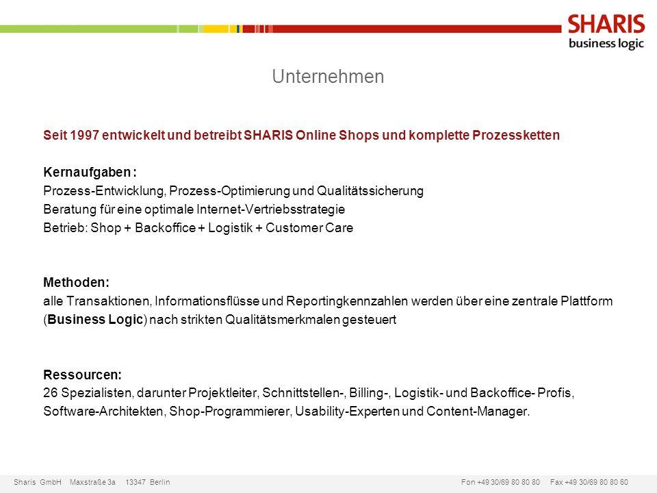 Sharis GmbH Maxstraße 3a 13347 Berlin Fon +49 30/69 80 80 80 Fax +49 30/69 80 80 60 Unternehmen Seit 1997 entwickelt und betreibt SHARIS Online Shops