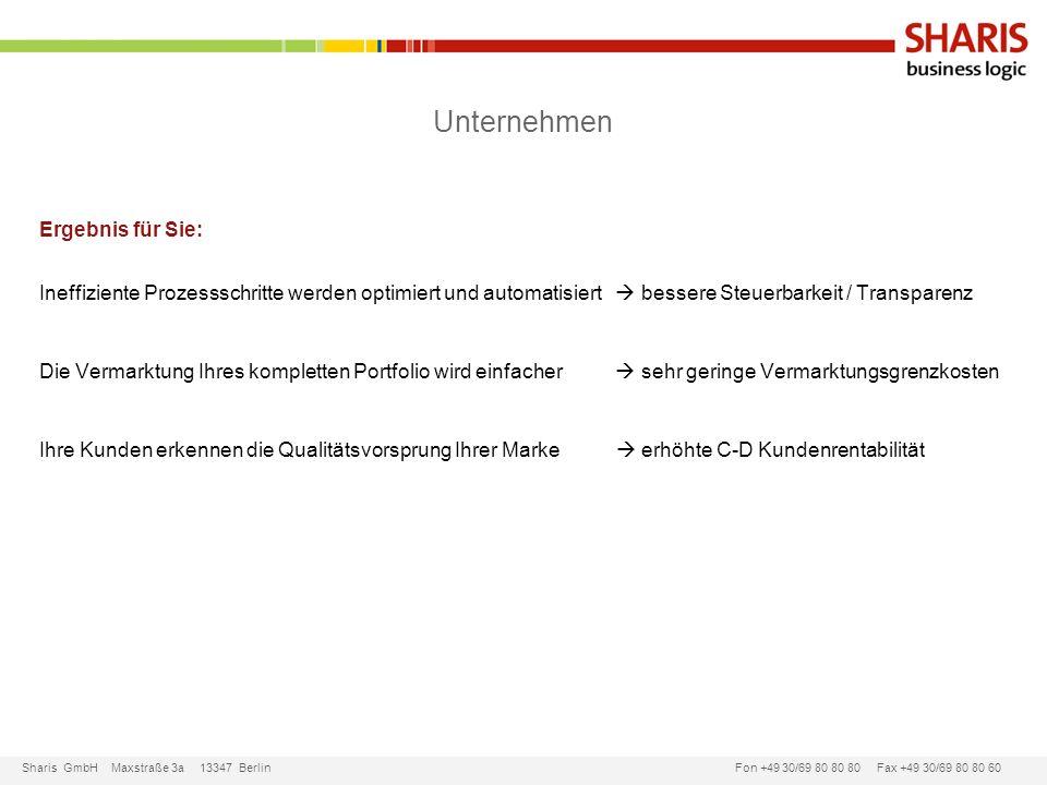 Sharis GmbH Maxstraße 3a 13347 Berlin Fon +49 30/69 80 80 80 Fax +49 30/69 80 80 60 Unternehmen Ergebnis für Sie: Ineffiziente Prozessschritte werden