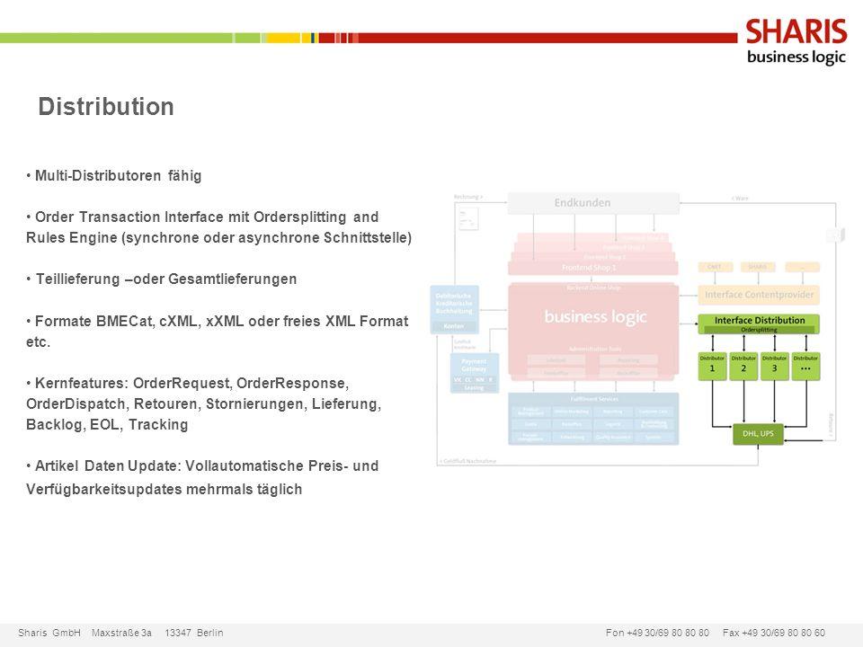 Sharis GmbH Maxstraße 3a 13347 Berlin Fon +49 30/69 80 80 80 Fax +49 30/69 80 80 60 Distribution Multi-Distributoren fähig Order Transaction Interface