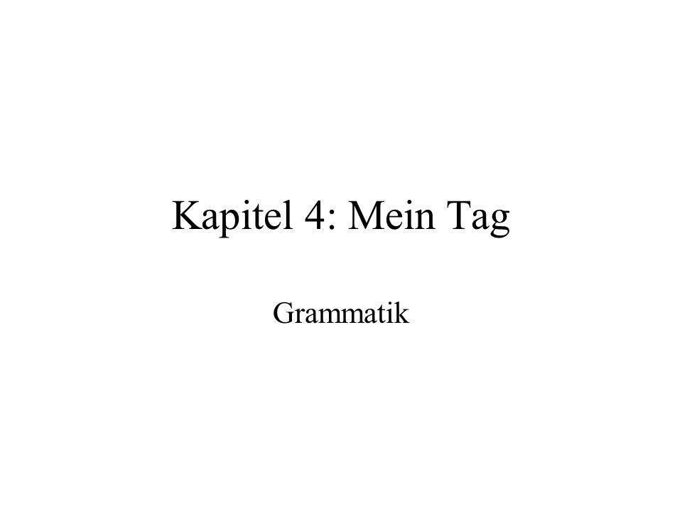 Kapitel 4: Mein Tag Grammatik