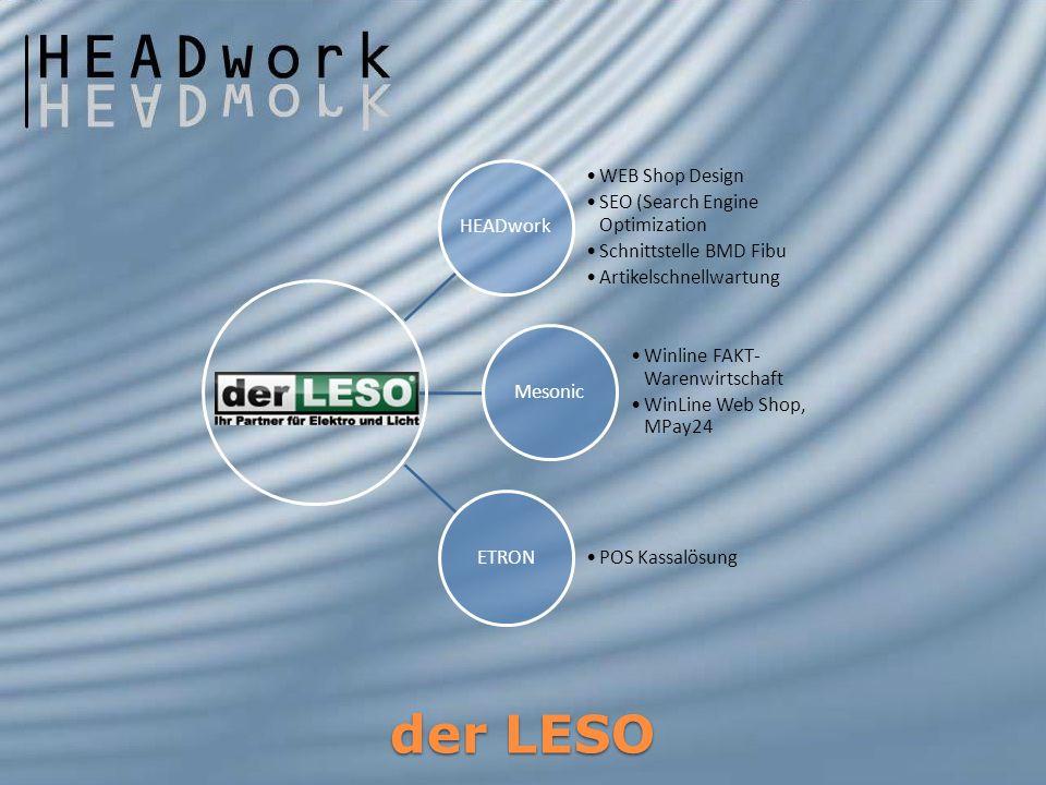 der LESO HEADwork WEB Shop Design SEO (Search Engine Optimization Schnittstelle BMD Fibu Artikelschnellwartung Mesonic Winline FAKT- Warenwirtschaft W