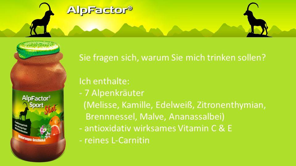 Sie fragen sich, warum Sie mich trinken sollen? Ich enthalte: - 7 Alpenkräuter (Melisse, Kamille, Edelweiß, Zitronenthymian, Brennnessel, Malve, Anana