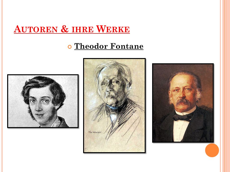 A UTOREN & IHRE W ERKE Theodor Fontane