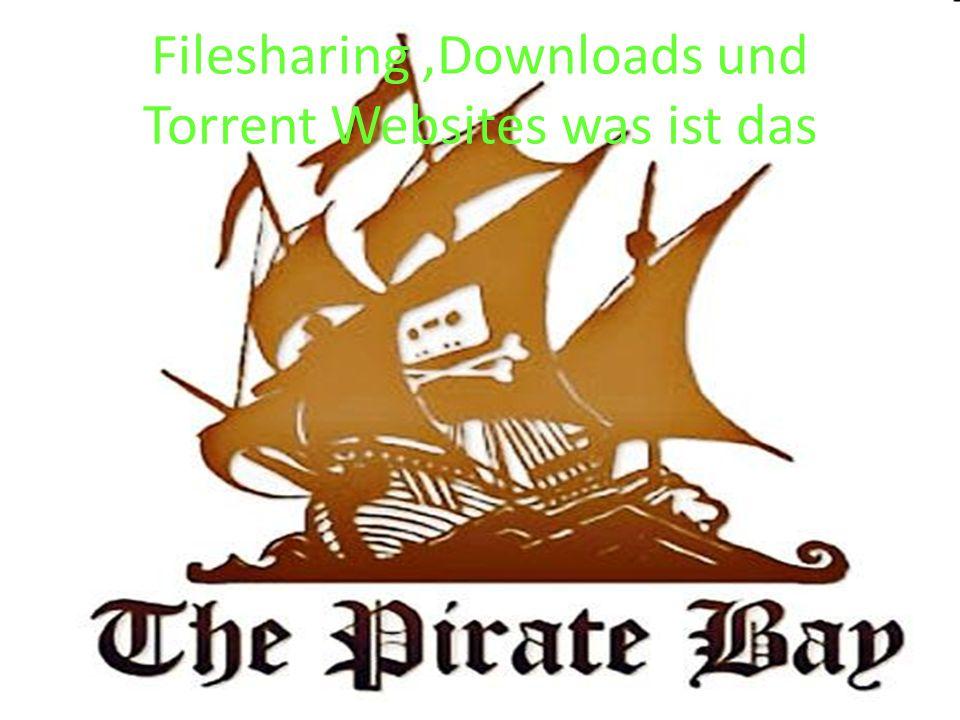 Filesharing,Downloads und Torrent Websites was ist das