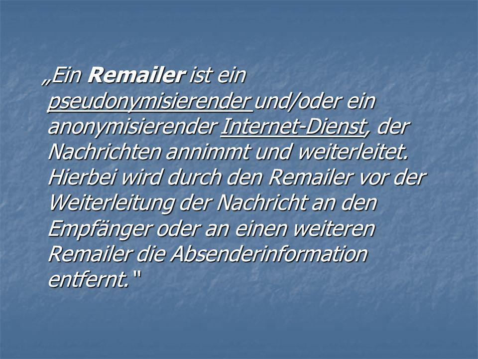 Ein Remailer ist ein pseudonymisierender und/oder ein anonymisierender Internet-Dienst, der Nachrichten annimmt und weiterleitet.