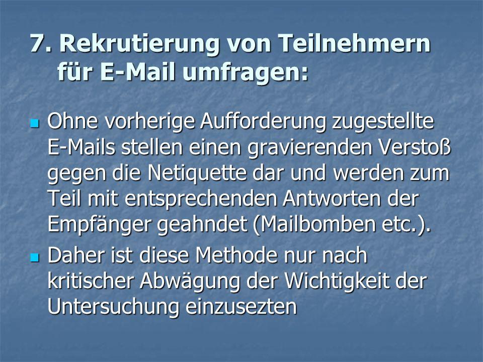7. Rekrutierung von Teilnehmern für E-Mail umfragen: Ohne vorherige Aufforderung zugestellte E-Mails stellen einen gravierenden Verstoß gegen die Neti