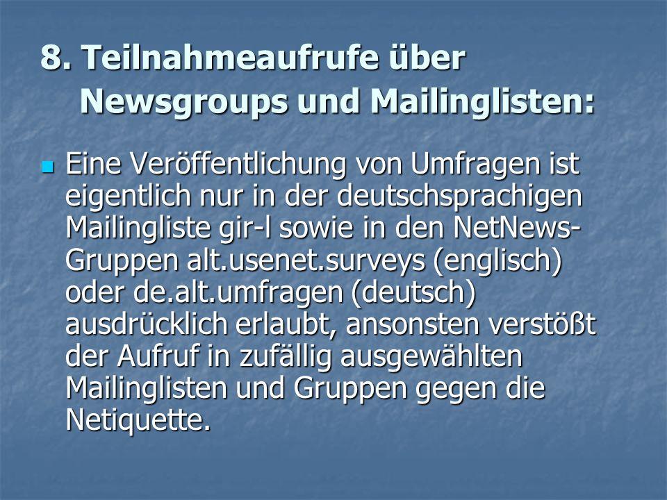 8. Teilnahmeaufrufe über Newsgroups und Mailinglisten: Eine Veröffentlichung von Umfragen ist eigentlich nur in der deutschsprachigen Mailingliste gir