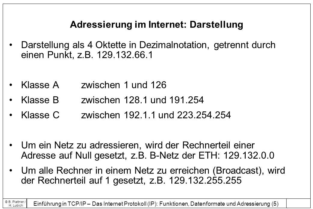 Einführung in TCP/IP – Das Internet Protokoll (IP): Funktionen, Datenformate und Adressierung (16) © B.