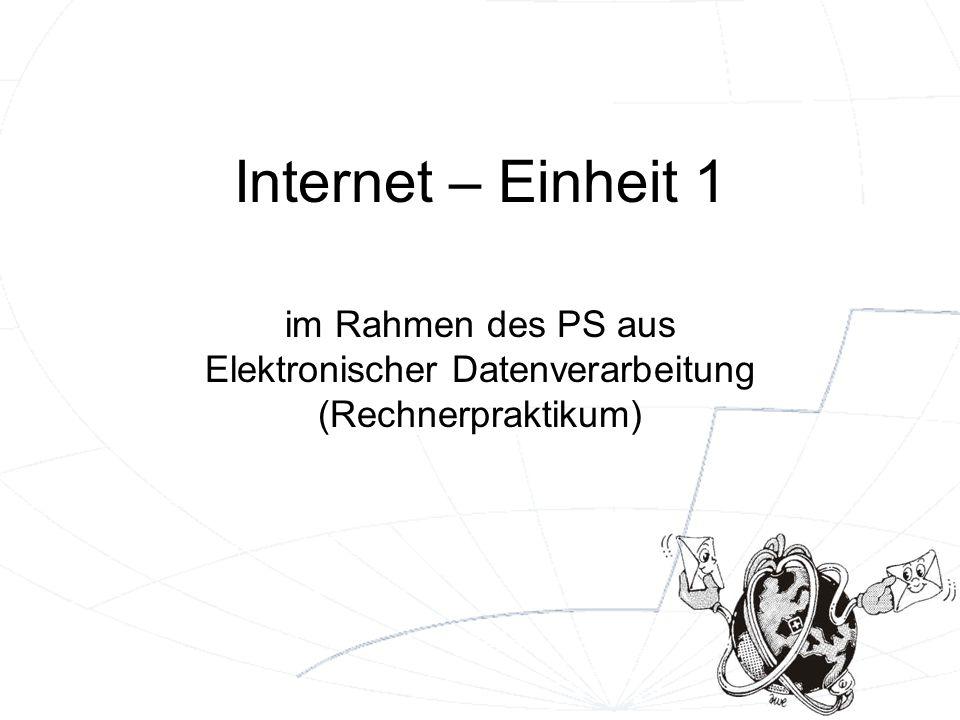 2 Ziel dieser Einheit Es wird ein Überblick über die Grundlagen des Internet gegeben.