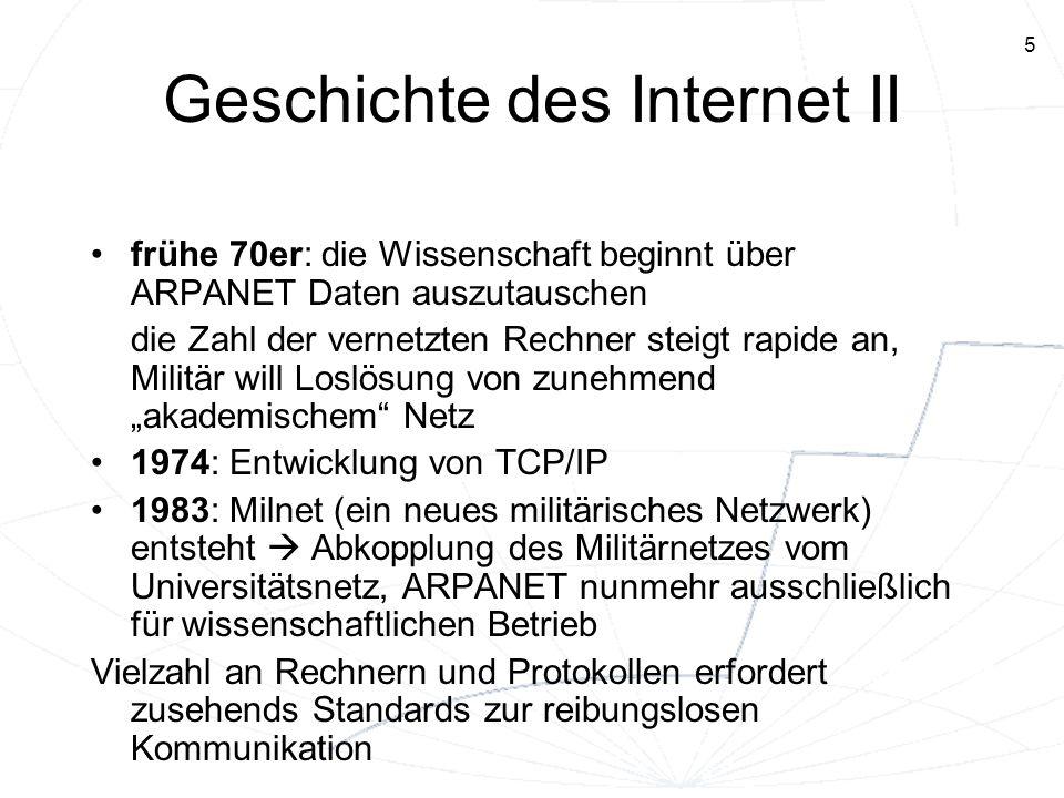5 Geschichte des Internet II frühe 70er: die Wissenschaft beginnt über ARPANET Daten auszutauschen die Zahl der vernetzten Rechner steigt rapide an, M