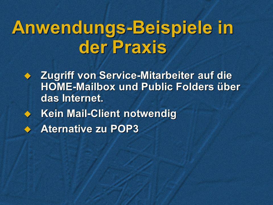HTTP - Zugriff Zugriff mit dem WEB-Browser aus dem Internet oder Intranet auf Exchange Mailbox und Public Folders Zugriff mit dem WEB-Browser aus dem