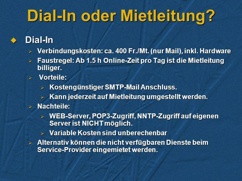 Dial-In oder Mietleitung.Dial-In Dial-In Verbindungskosten: ca.
