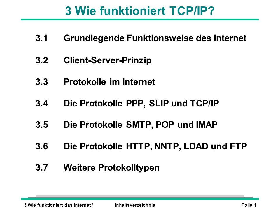 Folie 13 Wie funktioniert das Internet?Inhaltsverzeichnis 3 Wie funktioniert TCP/IP? 3.1Grundlegende Funktionsweise des Internet 3.2Client-Server-Prin