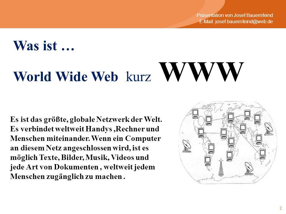 2 Es ist das größte, globale Netzwerk der Welt.