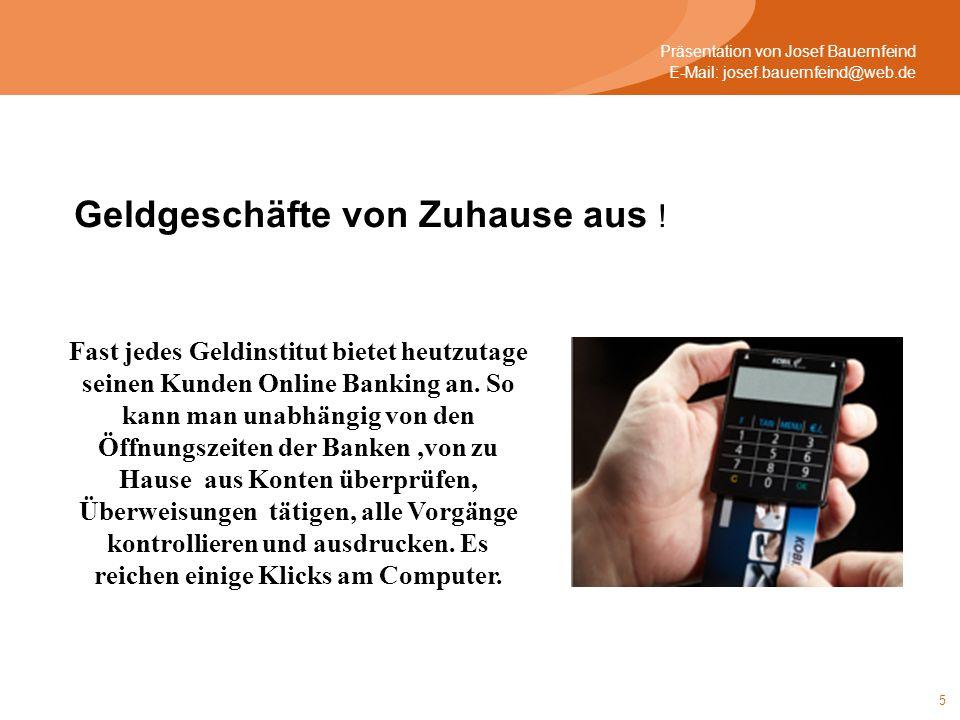5 Fast jedes Geldinstitut bietet heutzutage seinen Kunden Online Banking an.