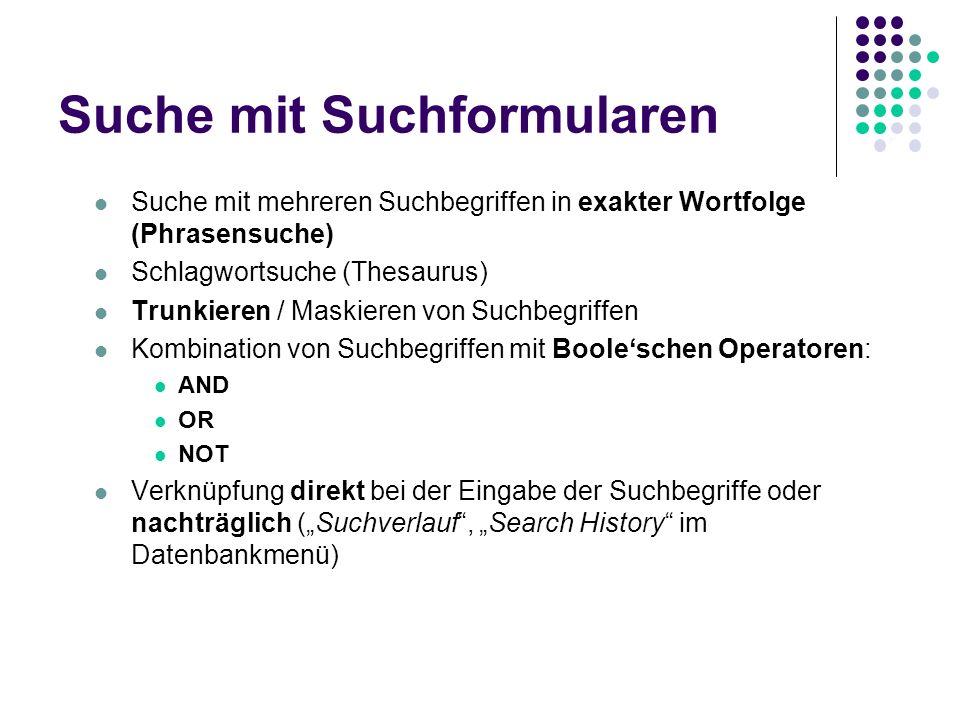 Suche mit Suchformularen Suche mit mehreren Suchbegriffen in exakter Wortfolge (Phrasensuche) Schlagwortsuche (Thesaurus) Trunkieren / Maskieren von S