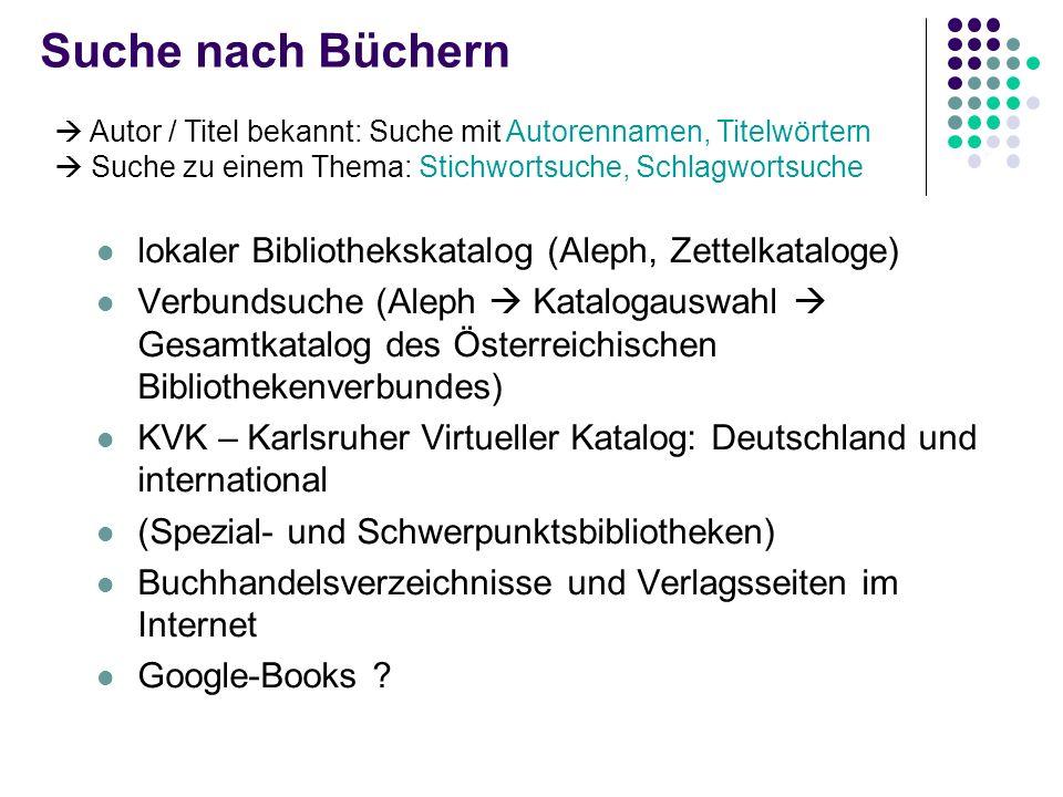 Suche nach Büchern lokaler Bibliothekskatalog (Aleph, Zettelkataloge) Verbundsuche (Aleph Katalogauswahl Gesamtkatalog des Österreichischen Bibliothek