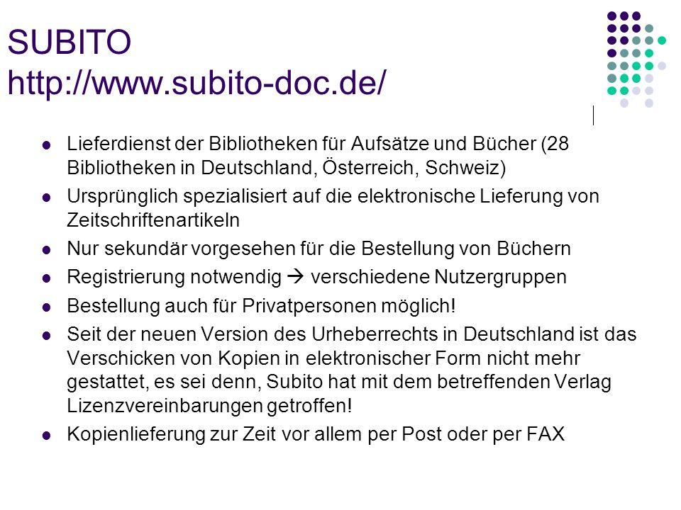 SUBITO http://www.subito-doc.de/ Lieferdienst der Bibliotheken für Aufsätze und Bücher (28 Bibliotheken in Deutschland, Österreich, Schweiz) Ursprüngl
