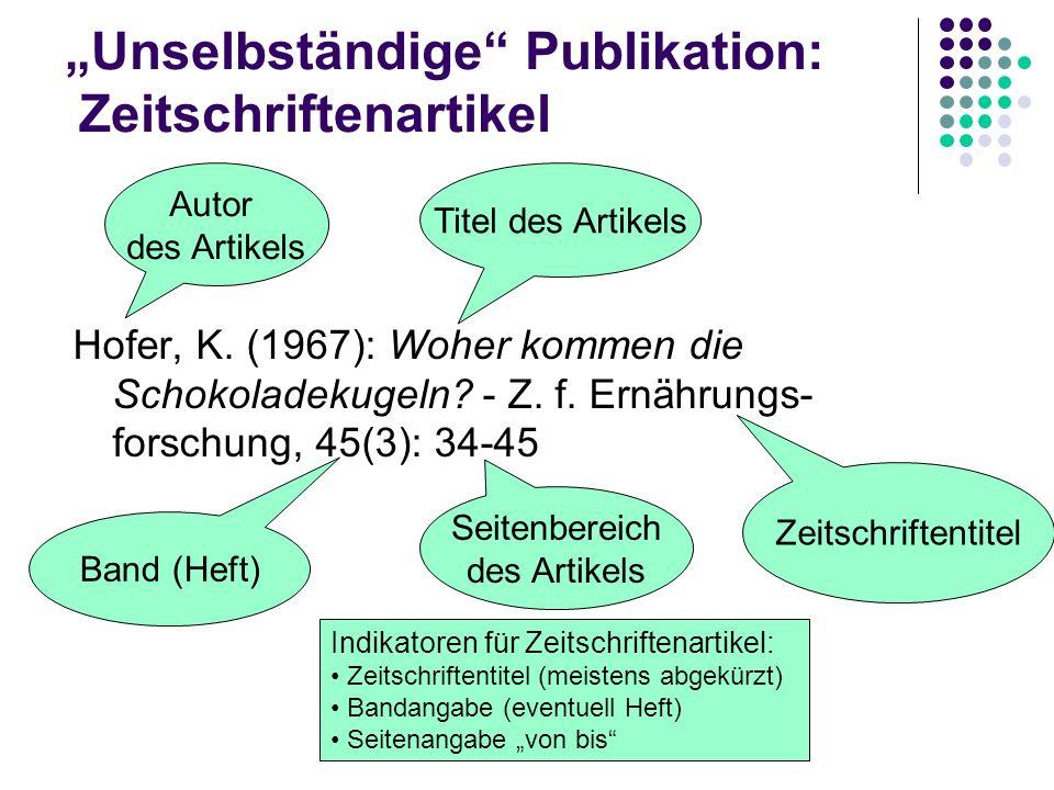 Unselbständige Publikation: Zeitschriftenartikel Hofer, K. (1967): Woher kommen die Schokoladekugeln? - Z. f. Ernährungs- forschung, 45(3): 34-45 Tite
