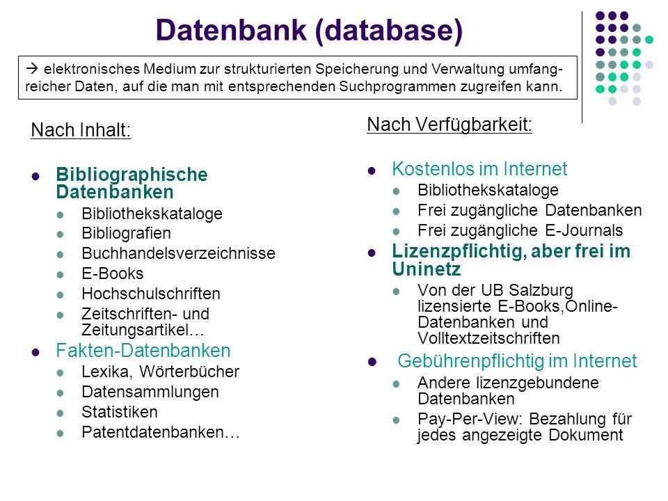 Datenbank (database) Nach Inhalt: Bibliographische Datenbanken Bibliothekskataloge Bibliografien Buchhandelsverzeichnisse E-Books Hochschulschriften Z