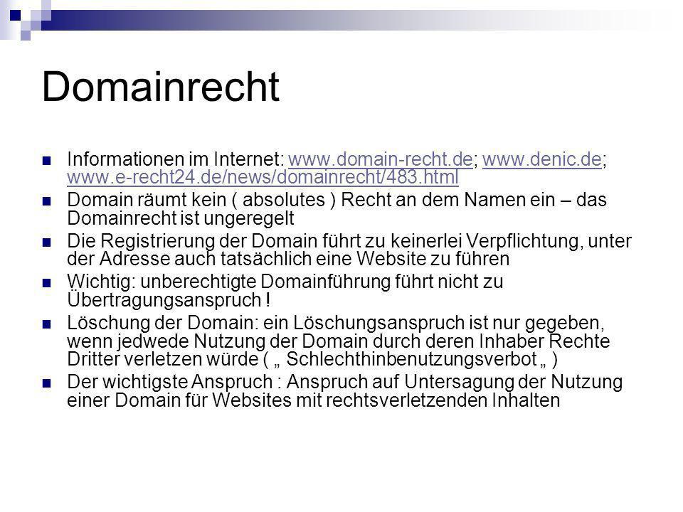 Domainrecht Informationen im Internet: www.domain-recht.de; www.denic.de; www.e-recht24.de/news/domainrecht/483.htmlwww.domain-recht.dewww.denic.de ww