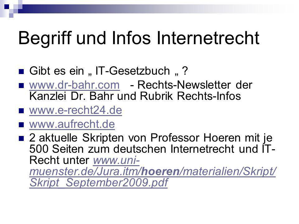 Begriff und Infos Internetrecht Gibt es ein IT-Gesetzbuch ? www.dr-bahr.com - Rechts-Newsletter der Kanzlei Dr. Bahr und Rubrik Rechts-Infos www.dr-ba