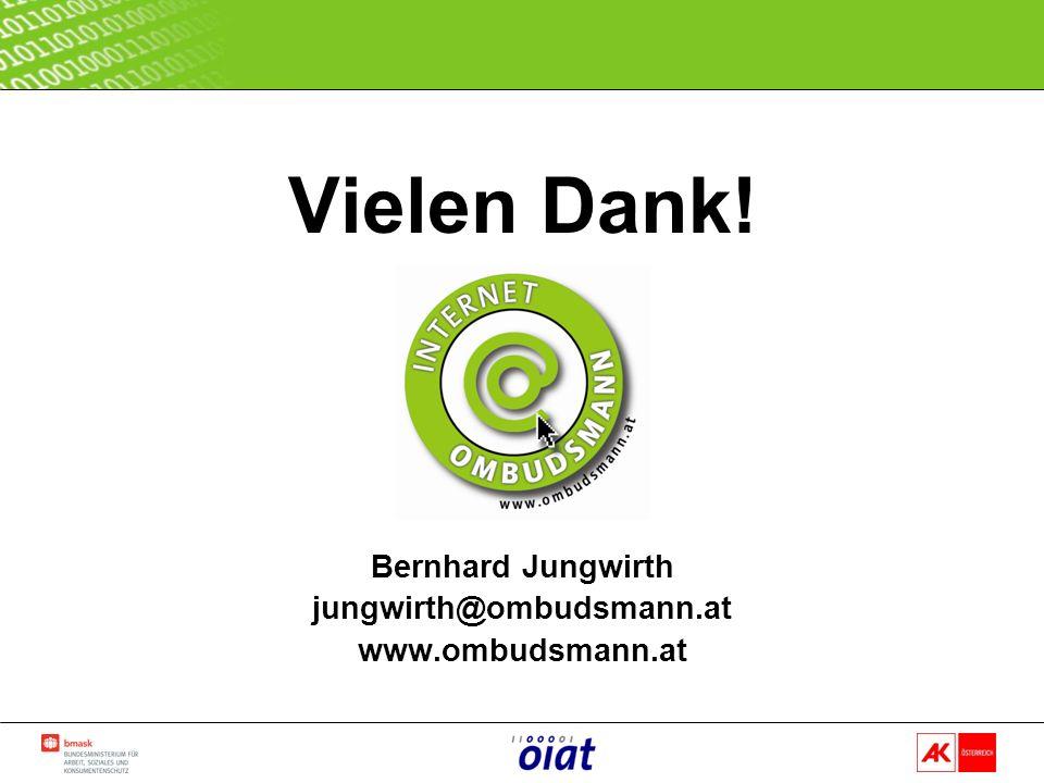 Vielen Dank! Bernhard Jungwirth jungwirth@ombudsmann.at www.ombudsmann.at