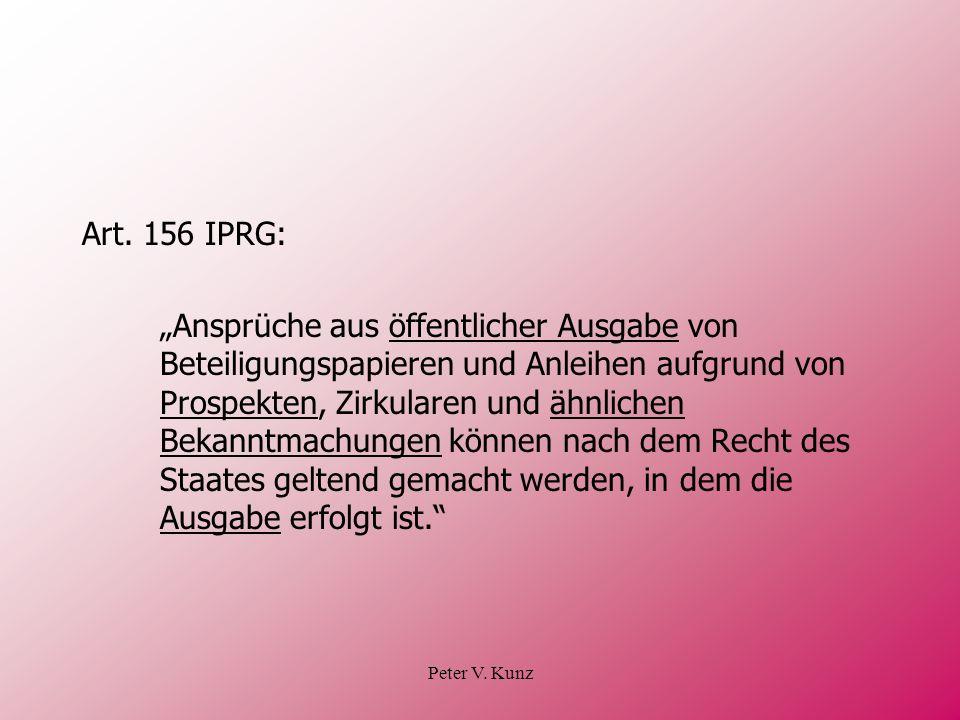 Peter V. Kunz Art. 156 IPRG: Ansprüche aus öffentlicher Ausgabe von Beteiligungspapieren und Anleihen aufgrund von Prospekten, Zirkularen und ähnliche