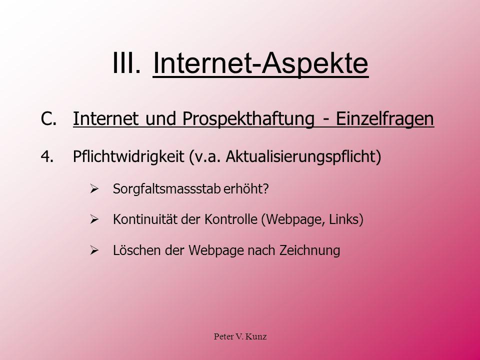 Peter V. Kunz III. Internet-Aspekte C.Internet und Prospekthaftung - Einzelfragen 4.Pflichtwidrigkeit (v.a. Aktualisierungspflicht) Sorgfaltsmassstab