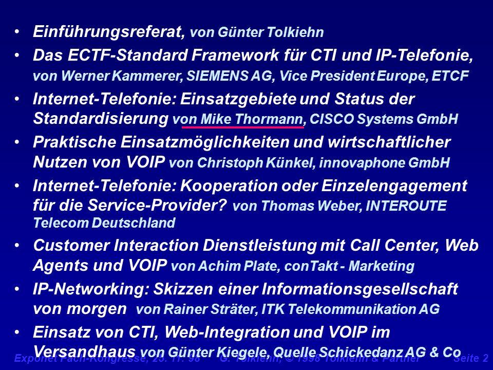 Exponet Fach-Kongresse, 25. 11. 98 G. Tolkiehn, © 1998 Tolkiehn & PartnerSeite 2 Einführungsreferat, von Günter Tolkiehn Das ECTF-Standard Framework f