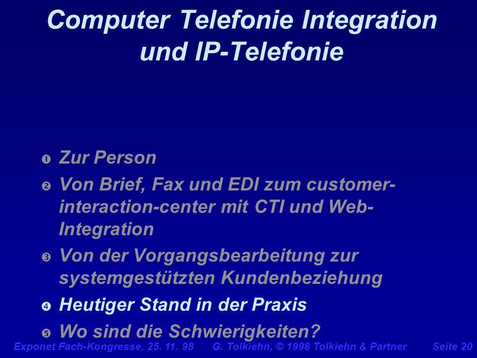 Exponet Fach-Kongresse, 25. 11. 98 G. Tolkiehn, © 1998 Tolkiehn & PartnerSeite 20 Computer Telefonie Integration und IP-Telefonie Zur Person Von Brief
