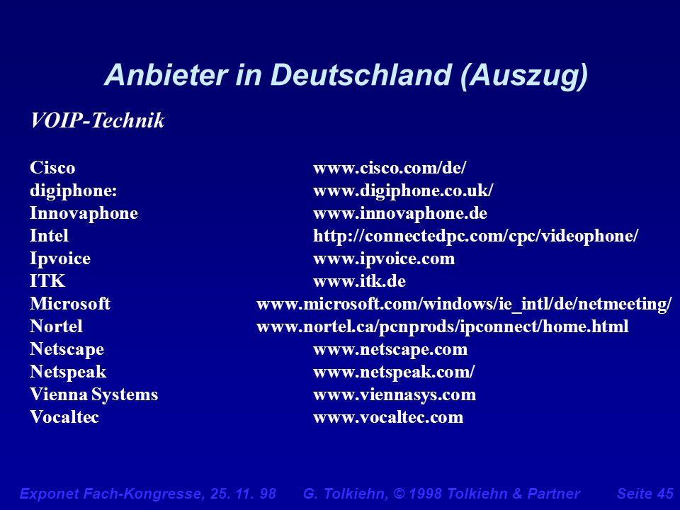 Exponet Fach-Kongresse, 25. 11. 98 G. Tolkiehn, © 1998 Tolkiehn & PartnerSeite 45 Anbieter in Deutschland (Auszug) VOIP-Technik Ciscowww.cisco.com/de/