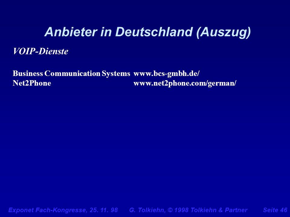 Exponet Fach-Kongresse, 25. 11. 98 G. Tolkiehn, © 1998 Tolkiehn & PartnerSeite 46 Anbieter in Deutschland (Auszug) VOIP-Dienste Business Communication