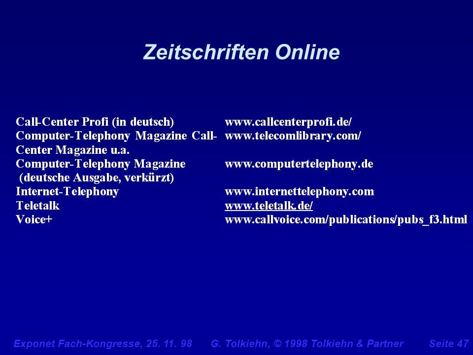 Exponet Fach-Kongresse, 25. 11. 98 G. Tolkiehn, © 1998 Tolkiehn & PartnerSeite 47 Zeitschriften Online