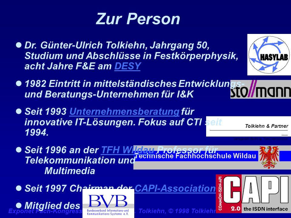Exponet Fach-Kongresse, 25. 11. 98 G. Tolkiehn, © 1998 Tolkiehn & PartnerSeite 5 Tolkiehn & Partner __________________________________________________
