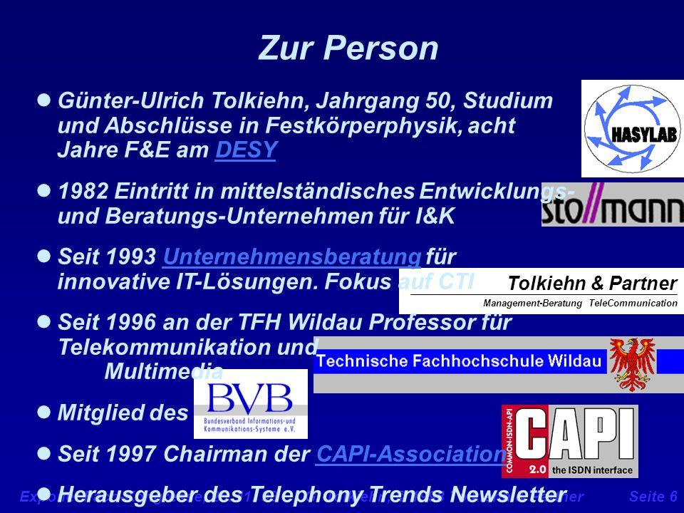 Exponet Fach-Kongresse, 25. 11. 98 G. Tolkiehn, © 1998 Tolkiehn & PartnerSeite 6 Zur Person Management-Beratung TeleCommunication Tolkiehn & Partner G