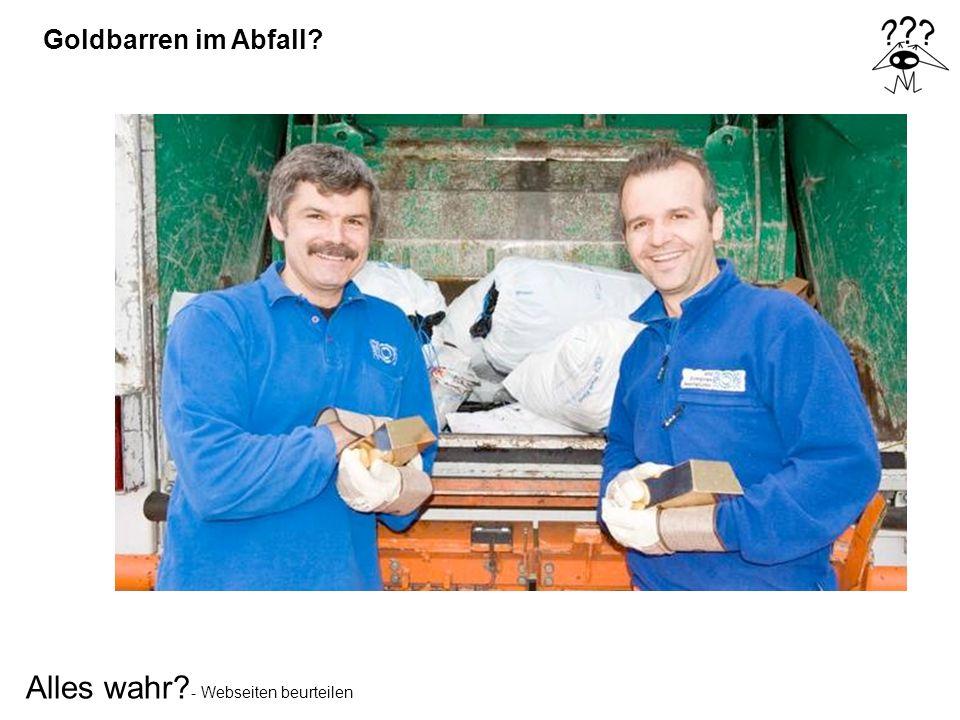 Alles wahr? - Webseiten beurteilen Goldbarren im Abfall?