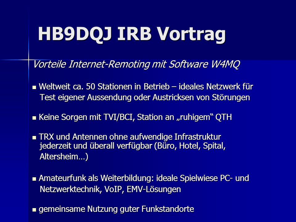 Vorteile Internet-Remoting mit Software W4MQ Weltweit ca. 50 Stationen in Betrieb – ideales Netzwerk für Weltweit ca. 50 Stationen in Betrieb – ideale