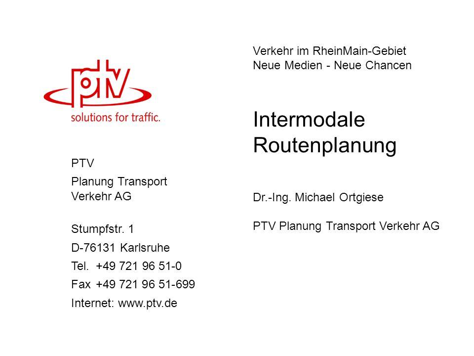 Verkehr im RheinMain-Gebiet Neue Medien - Neue Chancen Dr.-Ing. Michael Ortgiese PTV Planung Transport Verkehr AG PTV Planung Transport Verkehr AG Stu