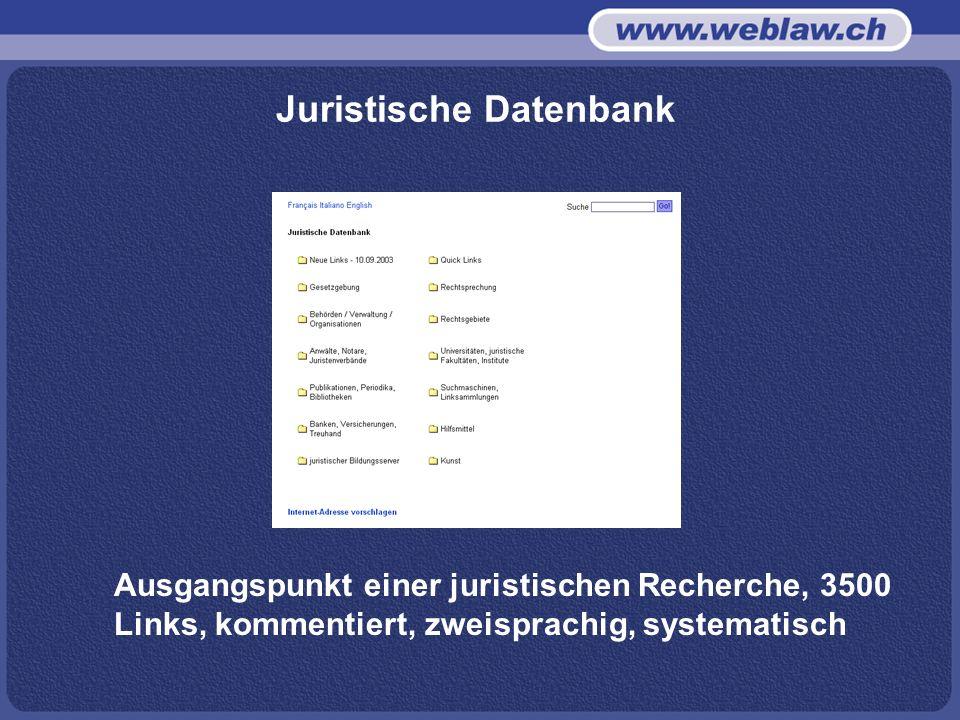 Juristische Datenbank Ausgangspunkt einer juristischen Recherche, 3500 Links, kommentiert, zweisprachig, systematisch