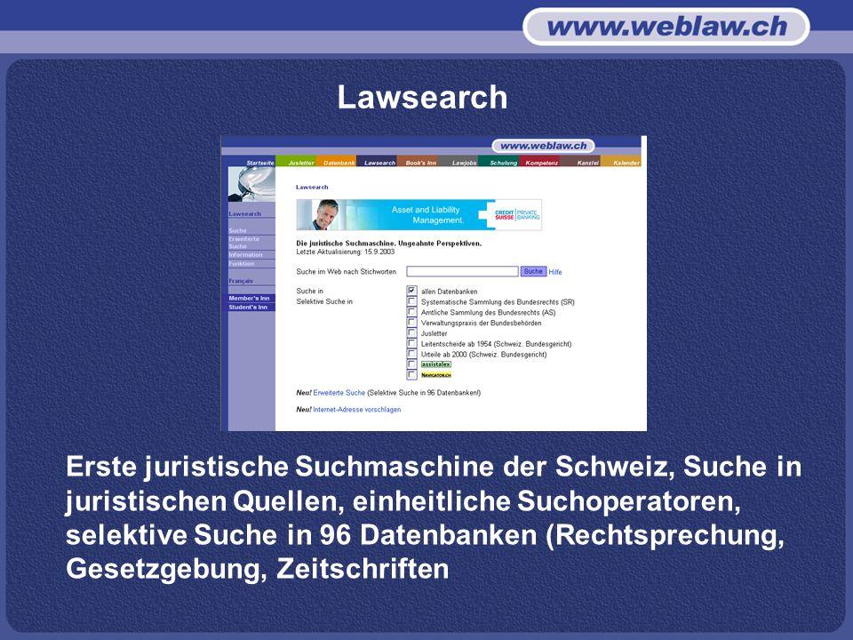 Lawsearch Erste juristische Suchmaschine der Schweiz, Suche in juristischen Quellen, einheitliche Suchoperatoren, selektive Suche in 96 Datenbanken (Rechtsprechung, Gesetzgebung, Zeitschriften