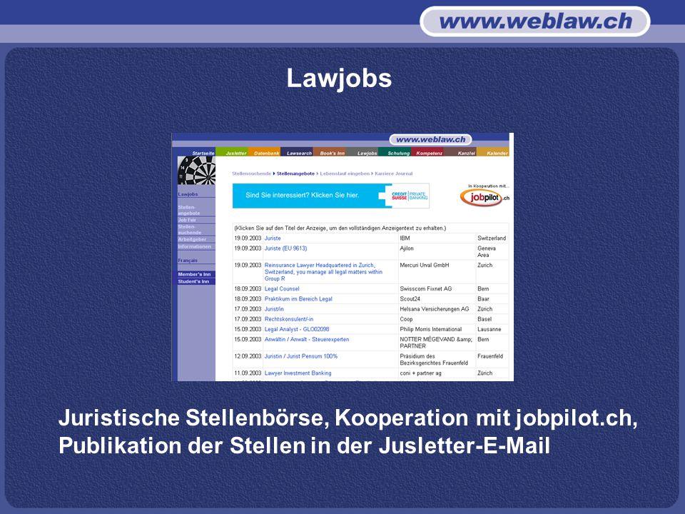 Lawjobs Juristische Stellenbörse, Kooperation mit jobpilot.ch, Publikation der Stellen in der Jusletter-E-Mail