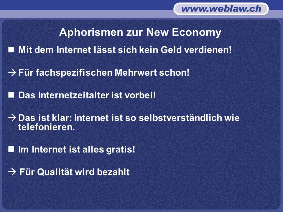 Aphorismen zur New Economy Mit dem Internet lässt sich kein Geld verdienen.