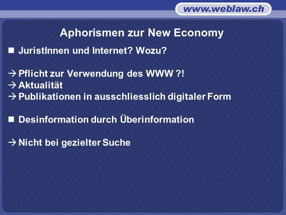 Aphorismen zur New Economy JuristInnen und Internet.