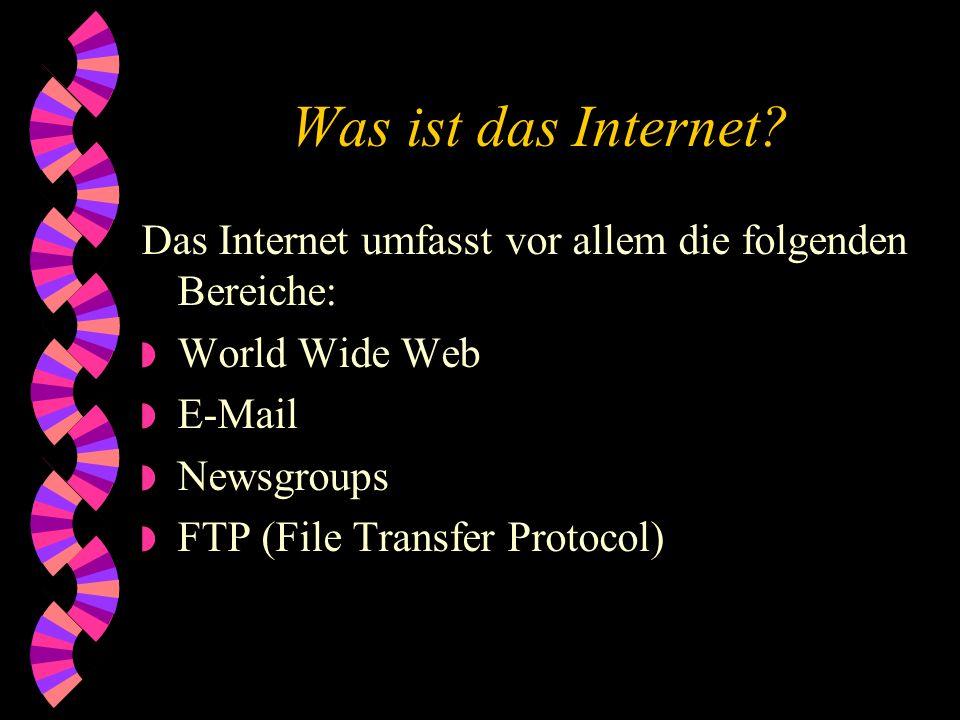 Einführung ins Internet für Unkundige w Was ist das Internet w Wie kommt man ins Internet? - Voraussetzungen - Internetadressen w Suchmaschinen w Begr